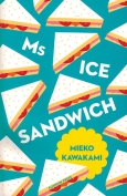 The cover to Ms Ice Sandwich by Mieko Kawakami