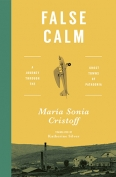 The cover to False Calm: A Journey through the Ghost Towns of Patagonia by María Sonia Cristoff