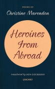 The cover to Heroines from Abroad by Christine Marendon