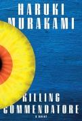 The cover to Killing Commendatore by Haruki Murakami