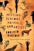 The cover to Missing Persons, Animals, and Artists by Roberto Ransom