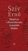 The cover to Meghívás a Rienzi Mariska Szabadidö Klubba by Ernö Szív