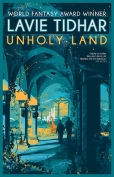The cover to Unholy Land by Lavie Tidhar