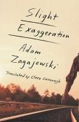 The cover to Slight Exaggeration by Adam Zagajewski