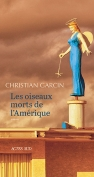The cover to Les oiseaux morts de l'Amérique by Christian Garcin