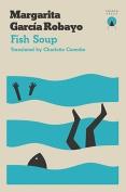 The cover to Fish Soup by Margarita García Robayo