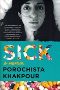 The cover to Sick: A Memoir by Porochista Khakpour
