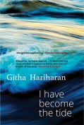 The cover to I Have Become the Tide by Githa Hariharan