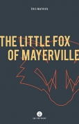 The cover to The Little Fox of Mayerville by Éric Mathieu