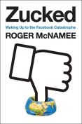 The cover to Zucked: Waking Up to the Facebook Catastrophe by Roger McNamee