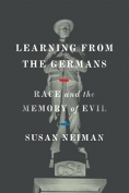 The cover to Learning from the Germans: Race and the Memory of Evil by Susan Neiman