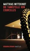 The cover to Die Tankstelle von Courcelles by Matthias Wittekindt