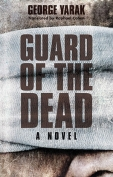 The cover to Guard of the Dead by George Yarak