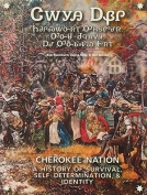 The cover to Cherokee Nation: A History of Survival, Self Determination, and Identity by Bob Blackburn, Duane King  & Neil Morton