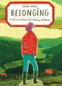 The cover to Belonging: A German Reckons with History and Home by Nora Krug