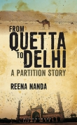 The cover to From Quetta to Delhi: A Partition Story by Reena Nanda