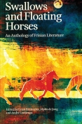 The cover to Swallows and Floating Horses: An Anthology of Frisian Literature