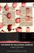The cover to The Book of Collateral Damage by Sinan Antoon