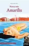 The cover to Nunca más Amarilis: Bioficción definitiva de Márgara Sáenz by Marcelo Báez Meza