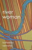 The cover to River Woman by Katherena Vermette