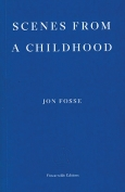 The cover to Scenes from a Childhood by Jon Fosse