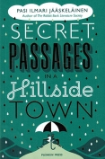 The cover to Secret Passages in a Hillside Town by Pasi Ilmari Jääskeläinen