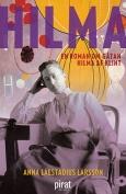 The cover to Hilma: En roman om gåtan Hilma af Klint by Anna Laestadius Larsson
