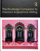 The cover to The Routledge Companion to Pakistani Anglophone Writing