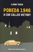 The cover to Pobeda 1946: A Car Called Victory by Ilmar Taska