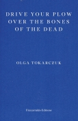 The cover to Drive Your Plow over the Bones of the Dead by Olga Tokarczuk