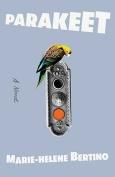 The cover to Parakeet by Marie-Helene Bertino