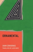 The cover to Ornamental by Juan Cárdenas