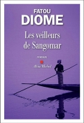 The cover to Les veilleurs de Sangomar by Fatou Diome