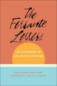 The cover to The Ferrante Letters: An Experiment in Collective Criticism by Sarah Chihaya, Merve Emre, Katherine Hill & Jill Richards