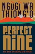 The cover to The Perfect Nine: The Epic of Gĩkũyũ and Mũmbi by Ngũgĩ wa Thiong'o