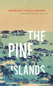The cover to The Pine Islands by Marion Poschmann