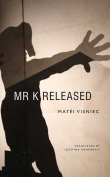 The cover to Mr. K Released by Matéi Visniec