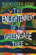 The cover to The Enlightenment of the Greengage Tree by Shokoofeh Azar