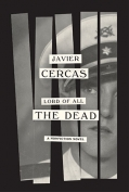 The cover to Lord of All the Dead: A Nonfiction Novel by Javier Cercas