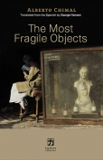 The cover to The Most Fragile Objects by Alberto Chimal