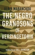 The cover to The Negro Grandsons of Vercingetorix by Alain Mabanckou