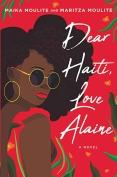 The cover to Dear Haiti, Love Alaine by Maika Moulite & Maritza Moulite