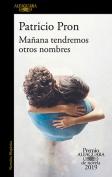 The cover to Mañana tendremos otros nombres by Patricio Pron