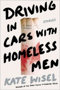 The cover to Driving in Cars with Homeless Men by Kate Wisel