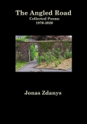 The cover to The Angled Road: Collected Poems, 1970–2020 by Jonas Zdanys