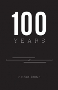 The cover to 100 Years by Nathan Brown