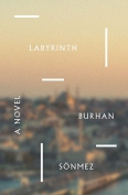 The cover to Labyrinth by Burhan Sönmez