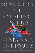 The cover to The Dangers of Smoking in Bed, by Mariana Enriquez