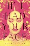 The cover to If I Had Your Face by Frances Cha