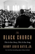 The cover to The Black Church: This Is Our Story, This Is Our Song by Henry Louis Gates Jr.